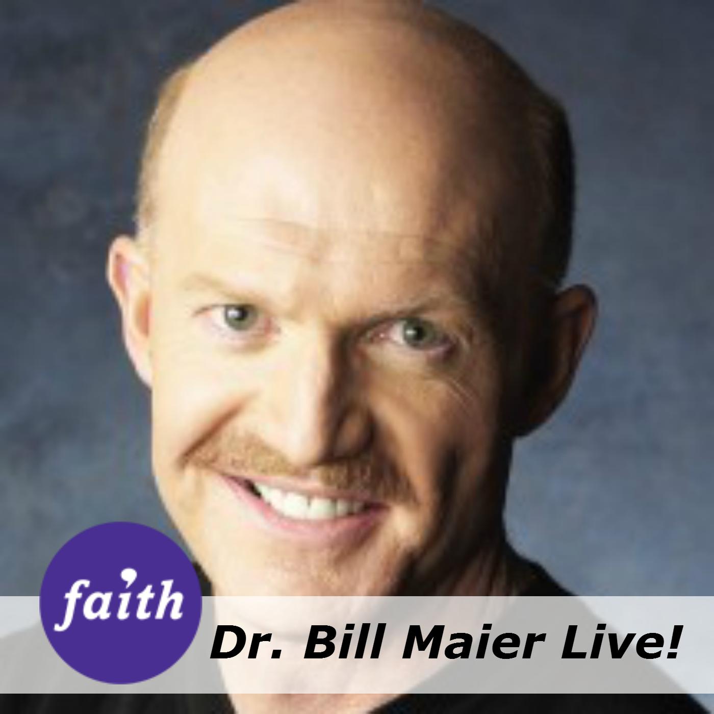 Dr. Bill Maier Live