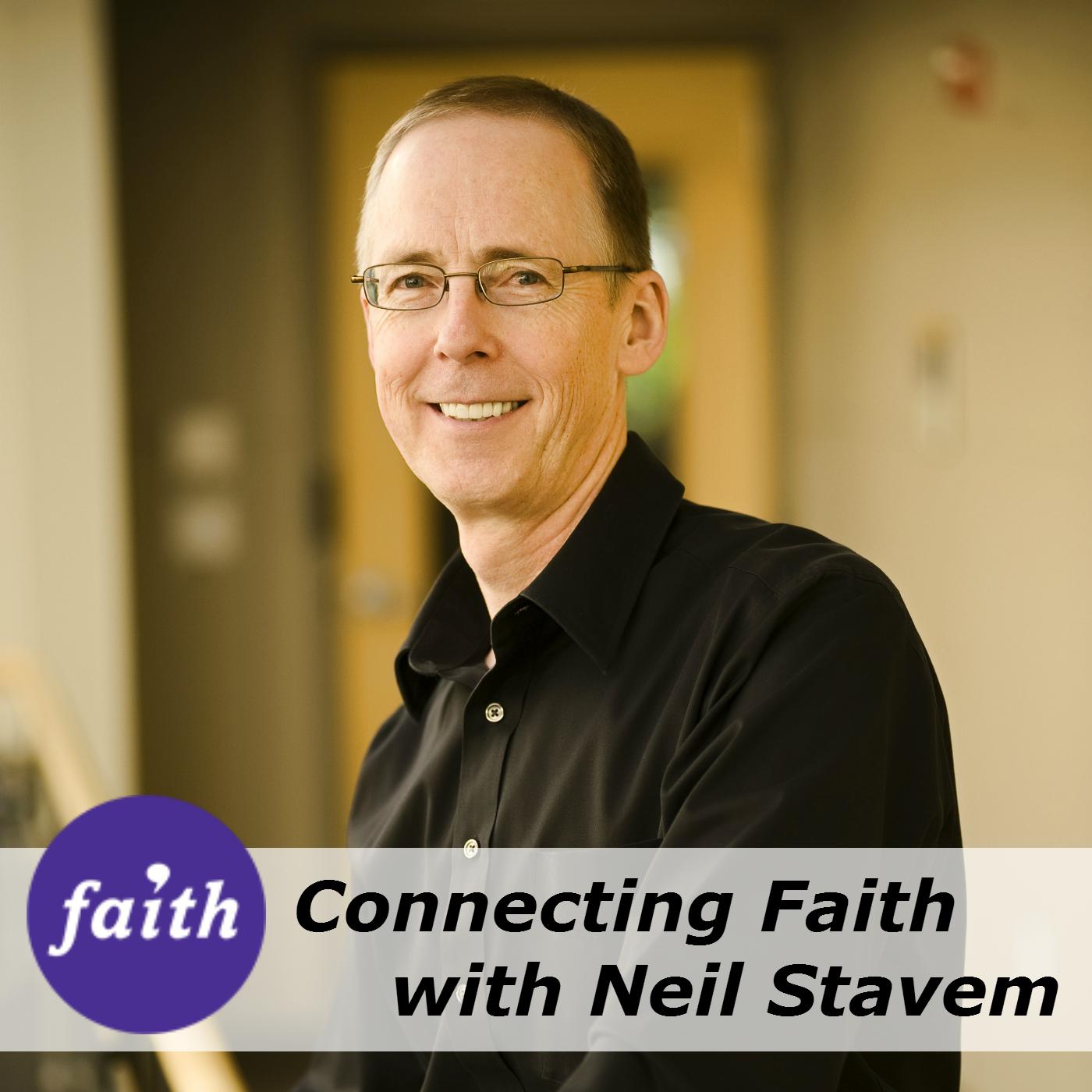 Connecting Faith with Neil Stavem