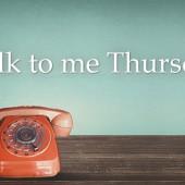 LTP Series: Talk to me Thursday